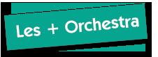 Les + Orchestra
